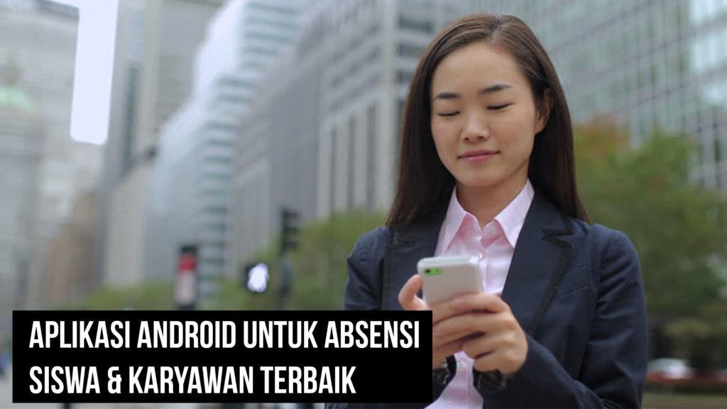 Aplikasi Android Untuk Absensi Siswa Karyawan Terbaik 1024x576 » Referensi Aplikasi Android Untuk Absensi Siswa & Karyawan Terbaik