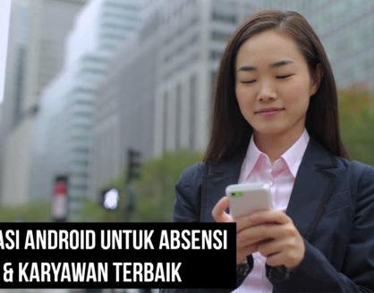 Aplikasi Android Untuk Absensi Siswa Karyawan Terbaik 418x328 » Referensi Aplikasi Android Untuk Absensi Siswa & Karyawan Terbaik
