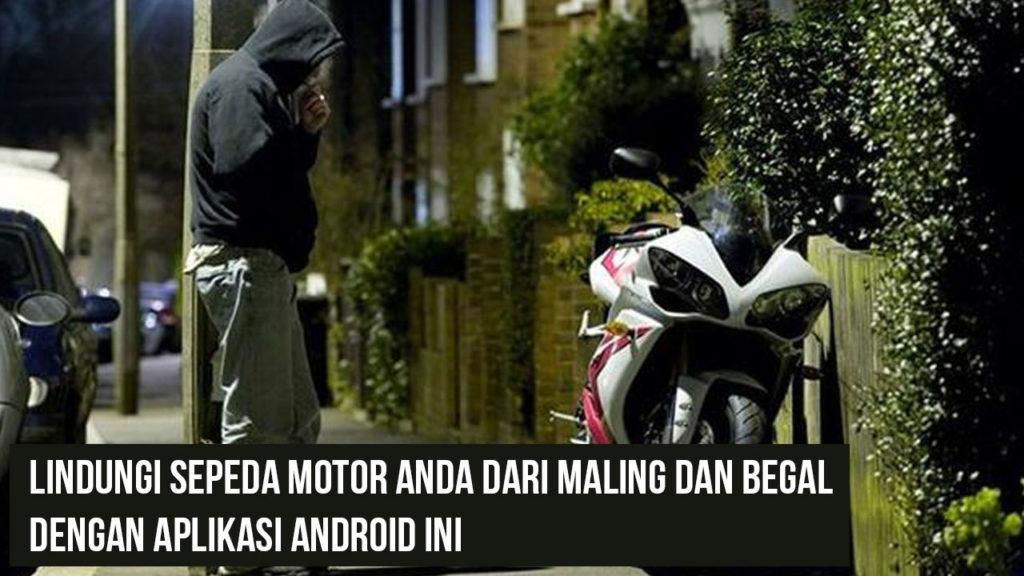 Lindungi Sepeda Motor Anda Dari Maling dan Begal Dengan Aplikasi Android Ini 1024x576 » Lindungi Sepeda Motor Anda Dari Maling dan Begal Dengan Aplikasi Android Ini