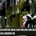 Lindungi Sepeda Motor Anda Dari Maling dan Begal Dengan Aplikasi Android Ini 120x120 » Lindungi Sepeda Motor Anda Dari Maling dan Begal Dengan Aplikasi Android Ini