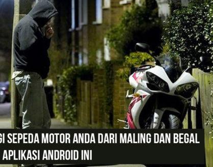 Lindungi Sepeda Motor Anda Dari Maling dan Begal Dengan Aplikasi Android Ini 418x328 » Lindungi Sepeda Motor Anda Dari Maling dan Begal Dengan Aplikasi Android Ini