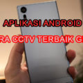 aplikasi android kamera cctv gratis terbaik 120x120 » Referensi Aplikasi Kamera CCTV Android Terbaik Gratis