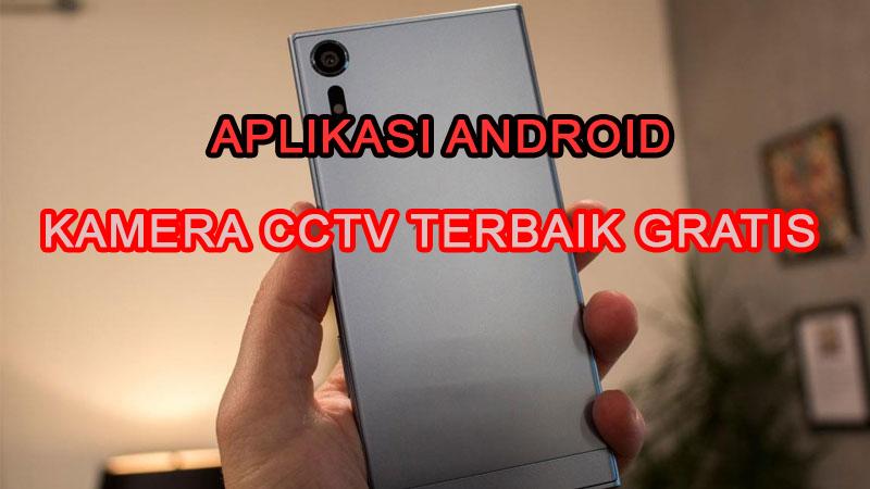 aplikasi android kamera cctv gratis terbaik » Referensi Aplikasi Kamera CCTV Android Terbaik Gratis