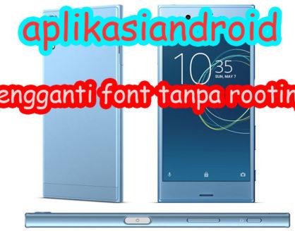 aplikasi android pengganti font tanpa root 418x328 » Aplikasi Pengganti Font Android Tanpa Rooting Ponselnya