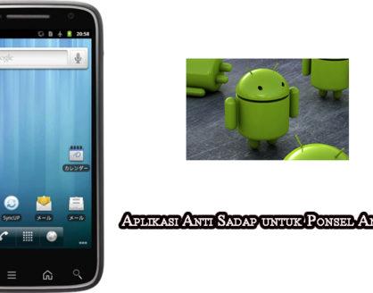 aplikasi anti sadap hp android 418x328 » Ini Dia Aplikasi Anti Sadap untuk Ponsel Android Anda