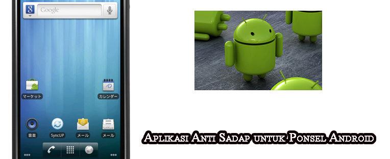 aplikasi anti sadap hp android 764x312 » Ini Dia Aplikasi Anti Sadap untuk Ponsel Android Anda