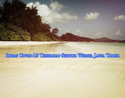dampak covid 19 pada wisata jatim 418x328 » Dampak Covid-19 Terhadap Sektor Wisata Jawa Timur