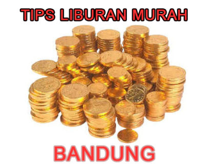 liburan murah ke bandung tanpa agen travel 418x328 » Budget Mepet? Simak Tips Wisata Murah ke Bandung Tanpa Travel Agent