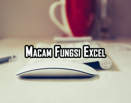 macam fungsi microsoft excel 418x328 » Macam-Macam Fungsi Microsoft Excel Beserta Kegunaannya