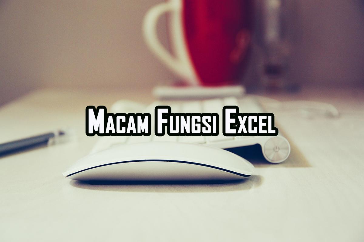 macam fungsi microsoft excel » Macam-Macam Fungsi Microsoft Excel Beserta Kegunaannya