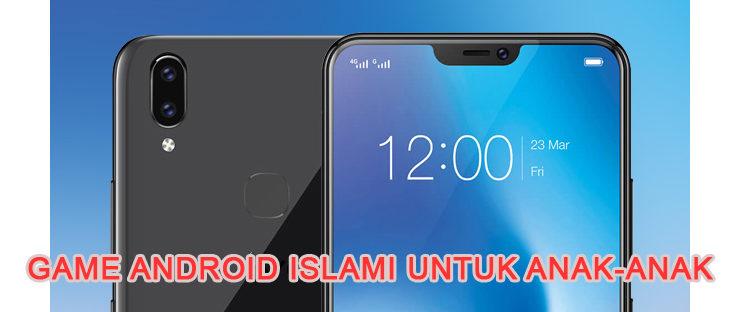 memilih game android yang islami untuk anak anda 740x312 » Rekomendasi Game Android Islami Yang Bagus Buat Anak
