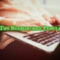 tips ngeblog bagi pemula 120x120 » Tips Ngeblog bagi Pemula agar Sukses