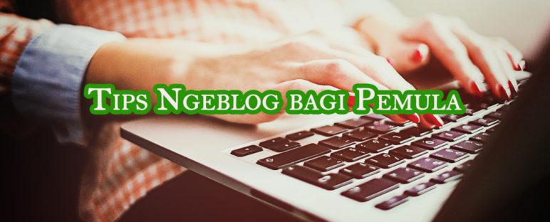 tips ngeblog bagi pemula 772x312 » Tips Ngeblog bagi Pemula agar Sukses