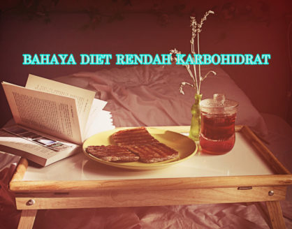 waspadai bahaya diet rendah karbohidrat 418x328 » Bahaya Diet Rendah Karbohidrat yang harus Diketahui